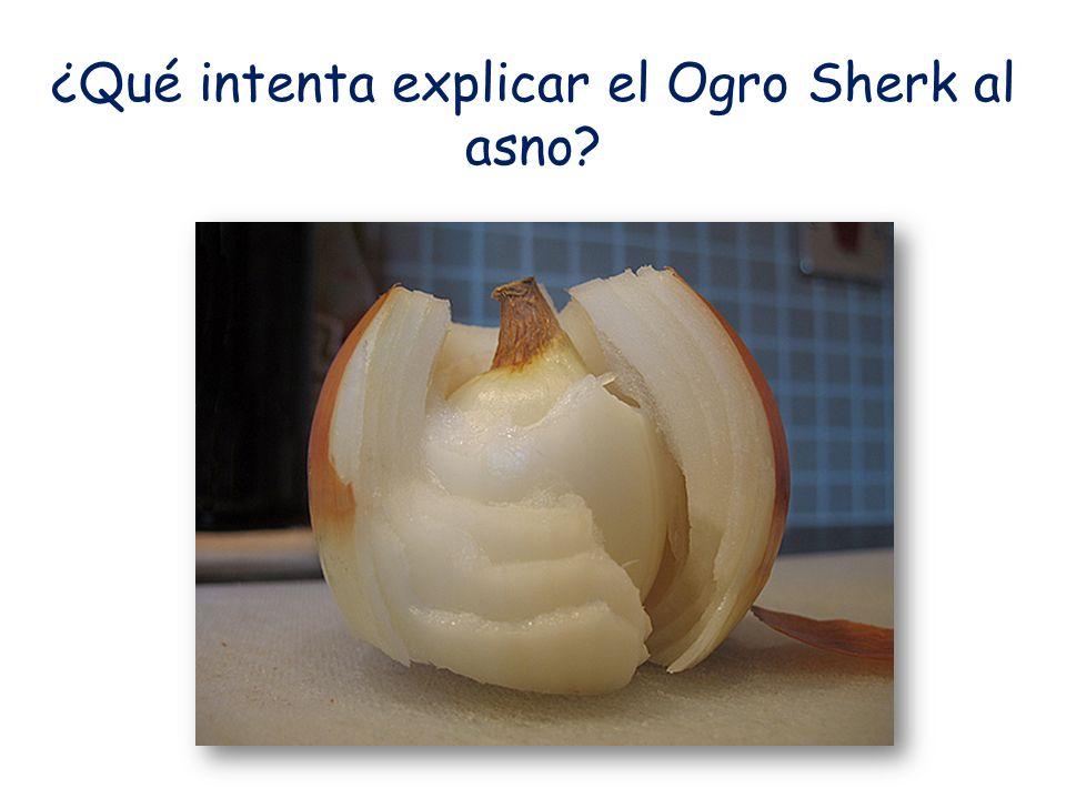 ¿Qué intenta explicar el Ogro Sherk al asno