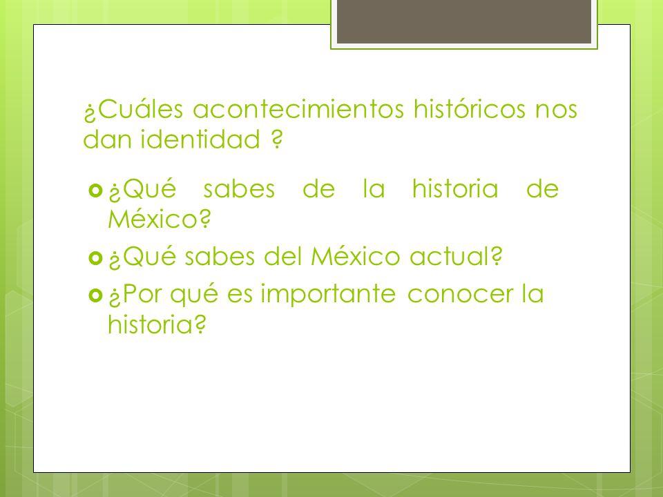 ¿Cuáles acontecimientos históricos nos dan identidad