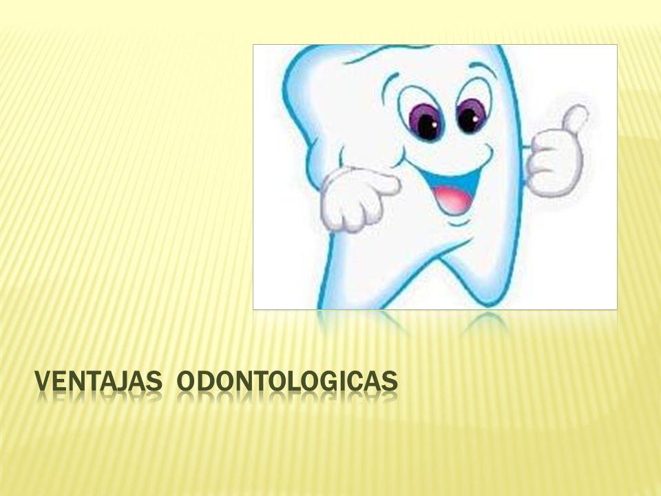 Ventajas odontologicas