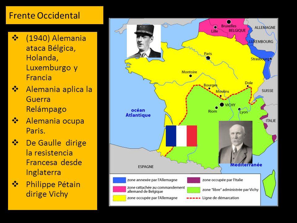 Frente Occidental (1940) Alemania ataca Bélgica, Holanda, Luxemburgo y Francia. Alemania aplica la Guerra Relámpago.