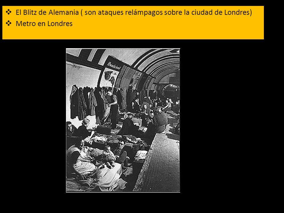 El Blitz de Alemania ( son ataques relámpagos sobre la ciudad de Londres)