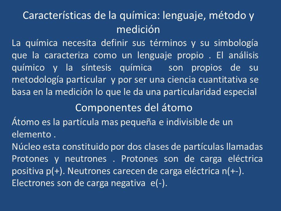 Características de la química: lenguaje, método y medición