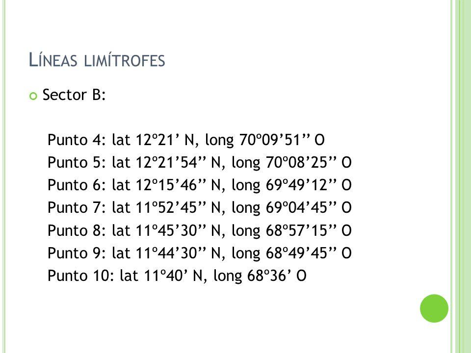 Líneas limítrofes Sector B: Punto 4: lat 12º21' N, long 70º09'51'' O