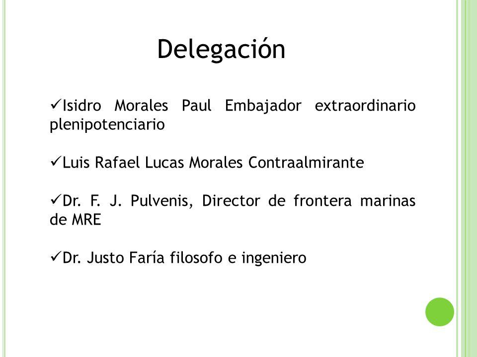 Delegación Isidro Morales Paul Embajador extraordinario plenipotenciario. Luis Rafael Lucas Morales Contraalmirante.