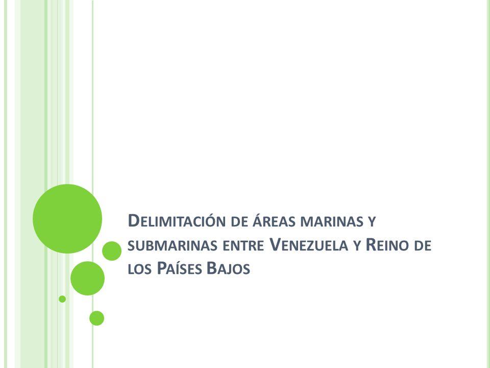 Delimitación de áreas marinas y submarinas entre Venezuela y Reino de los Países Bajos