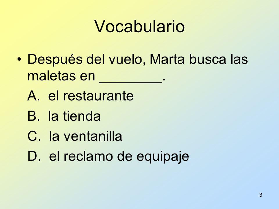 Vocabulario Después del vuelo, Marta busca las maletas en ________.