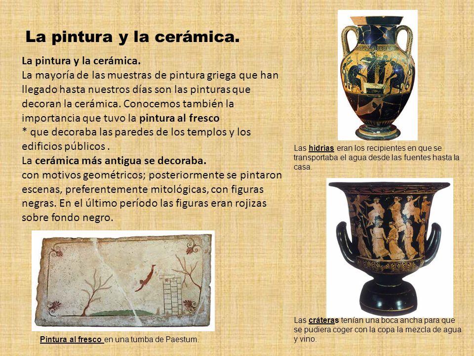 La pintura y la cerámica.