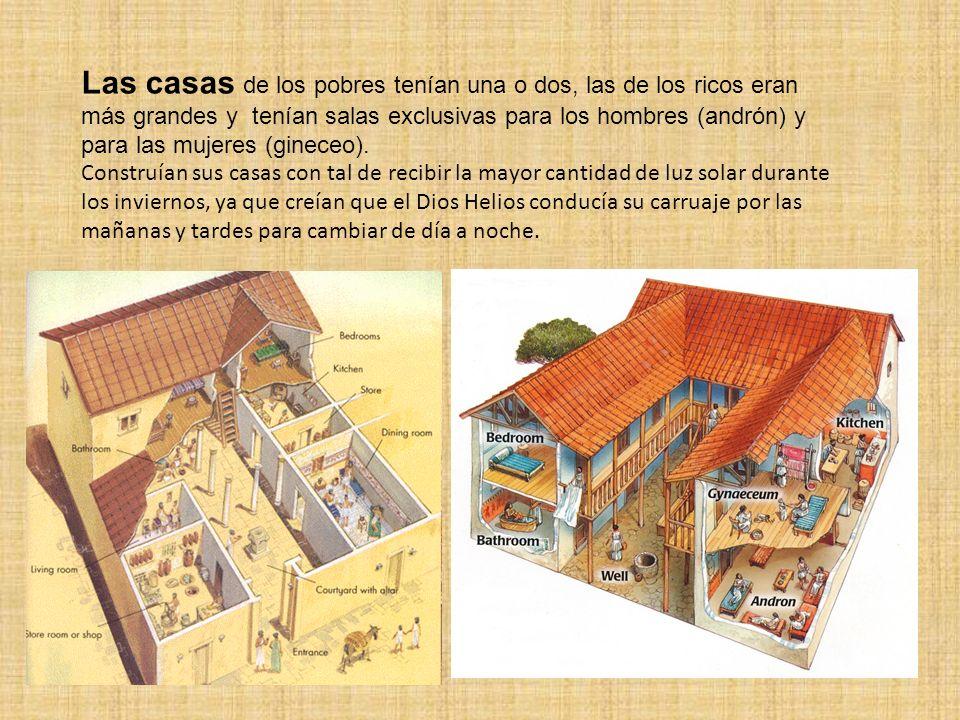 Las casas de los pobres tenían una o dos, las de los ricos eran más grandes y tenían salas exclusivas para los hombres (andrón) y para las mujeres (gineceo).