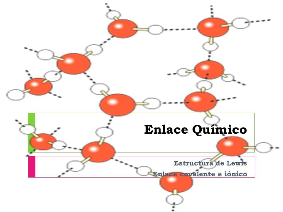 Estructura de Lewis Enlace covalente e iónico
