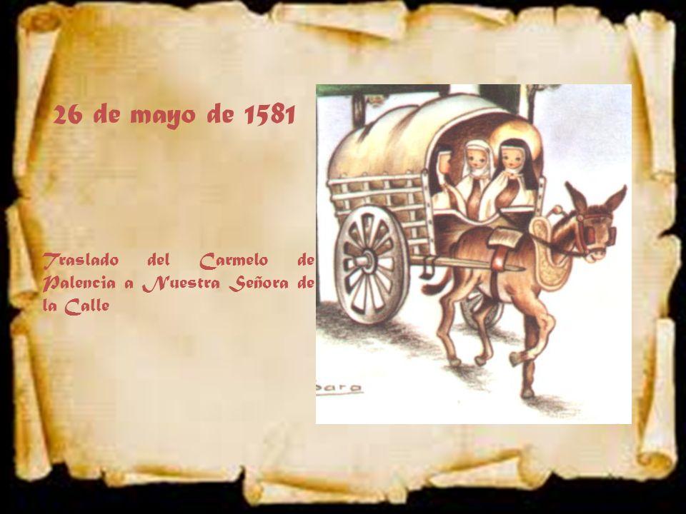 26 de mayo de 1581 Traslado del Carmelo de Palencia a Nuestra Señora de la Calle