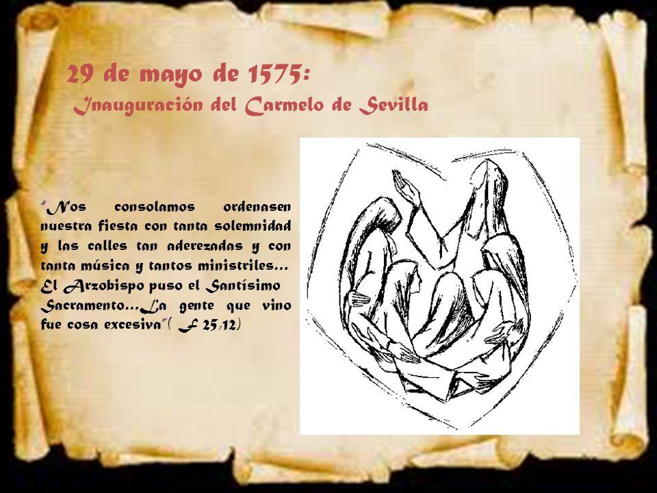 29 de mayo de 1575: Inauguración del Carmelo de Sevilla