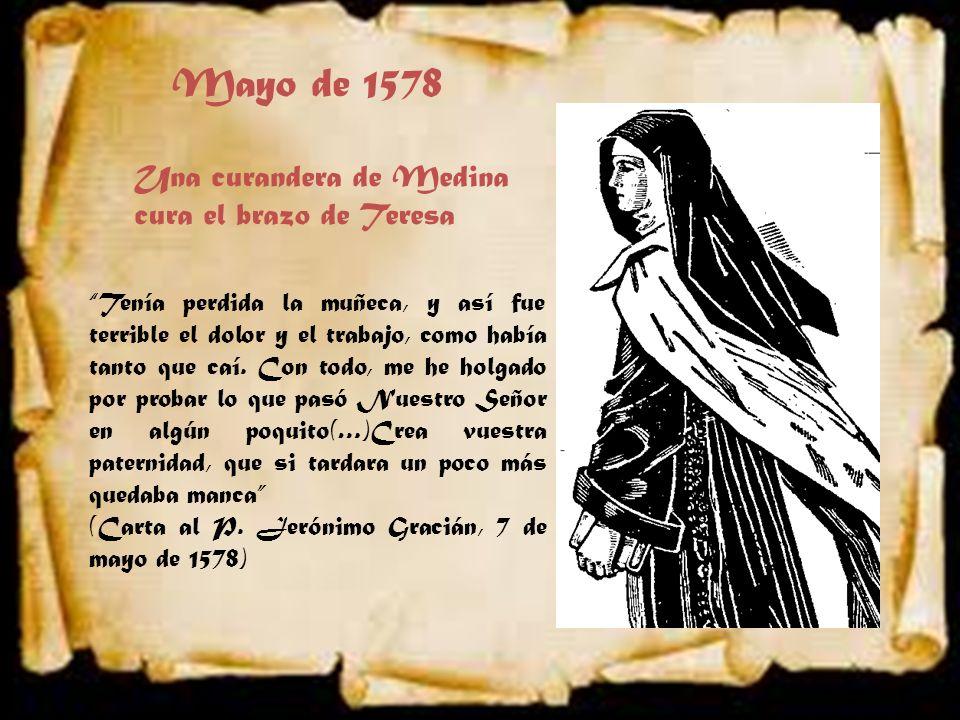 Mayo de 1578 Una curandera de Medina cura el brazo de Teresa