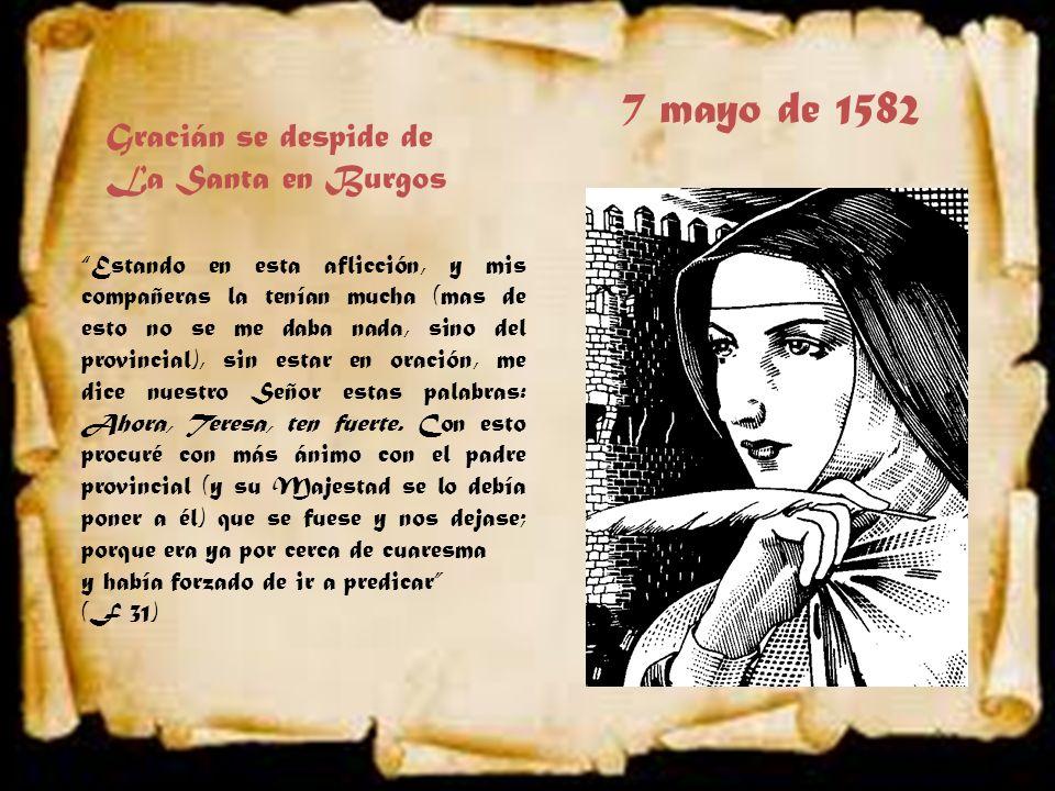 7 mayo de 1582 Gracián se despide de La Santa en Burgos