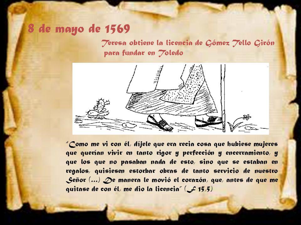 8 de mayo de 1569 Teresa obtiene la licencia de Gómez Tello Girón
