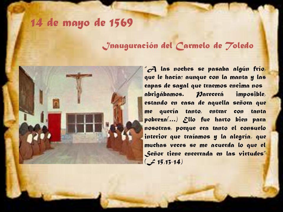 14 de mayo de 1569 Inauguración del Carmelo de Toledo