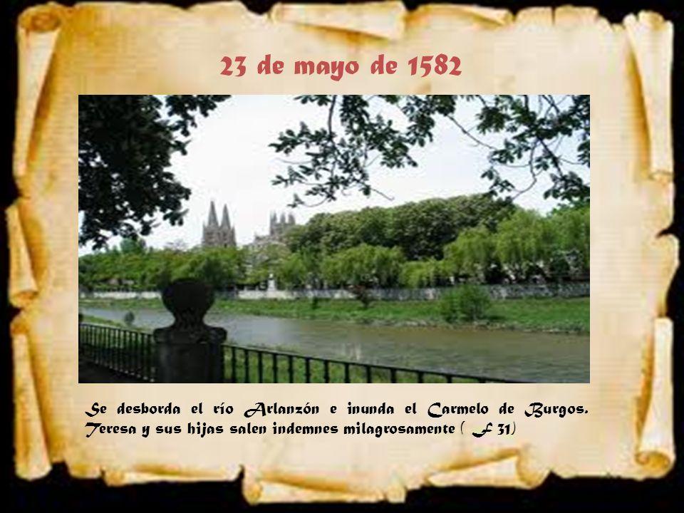 23 de mayo de 1582 Se desborda el río Arlanzón e inunda el Carmelo de Burgos.