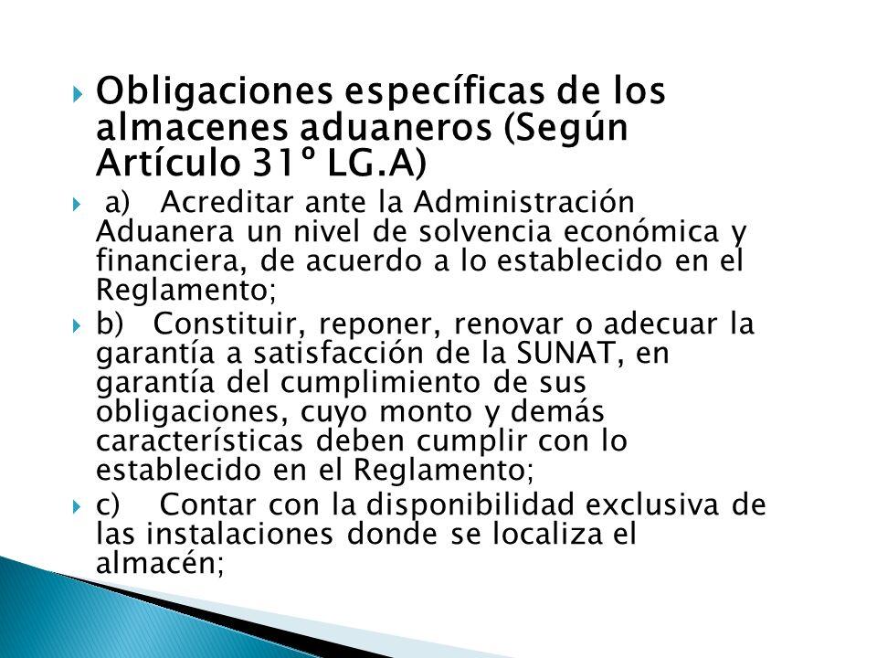 Obligaciones específicas de los almacenes aduaneros (Según Artículo 31º LG.A)