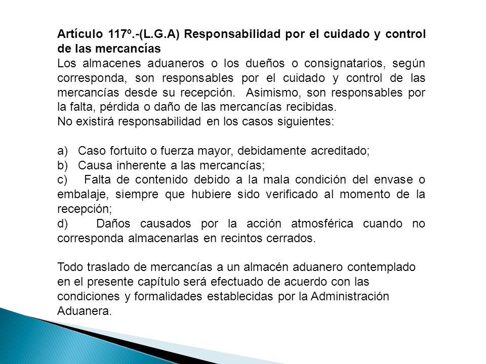 Artículo 117º.-(L.G.A) Responsabilidad por el cuidado y control de las mercancías