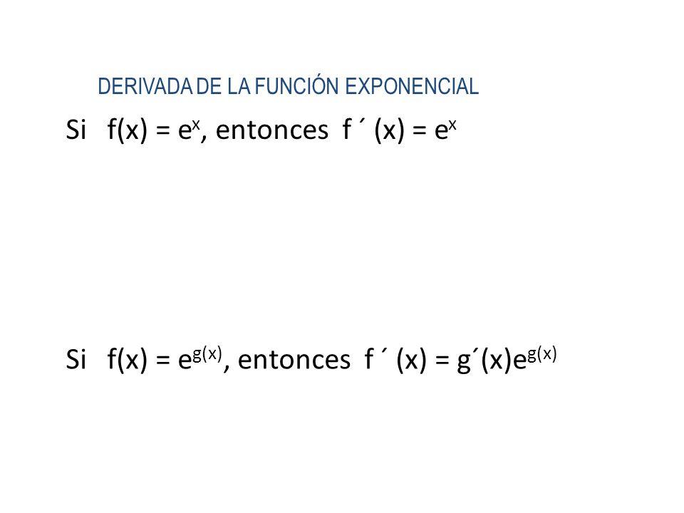 Si f(x) = ex, entonces f ´ (x) = ex