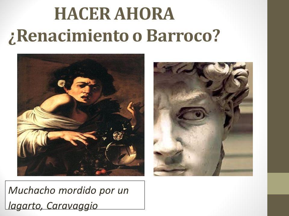 HACER AHORA ¿Renacimiento o Barroco
