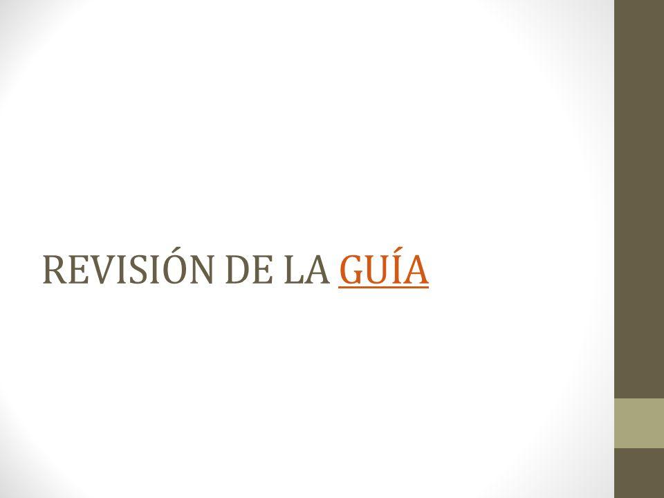 REVISIÓN DE LA GUÍA