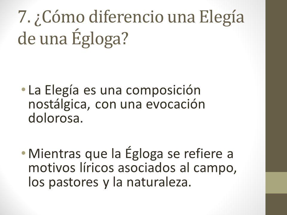 7. ¿Cómo diferencio una Elegía de una Égloga