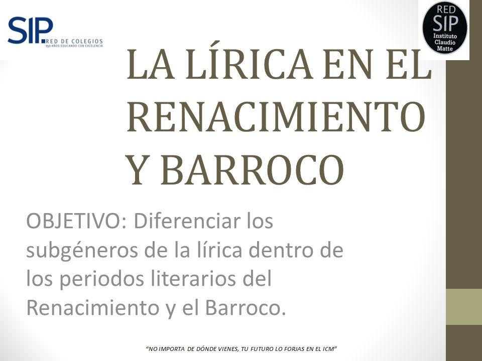 LA LÍRICA EN EL RENACIMIENTO Y BARROCO
