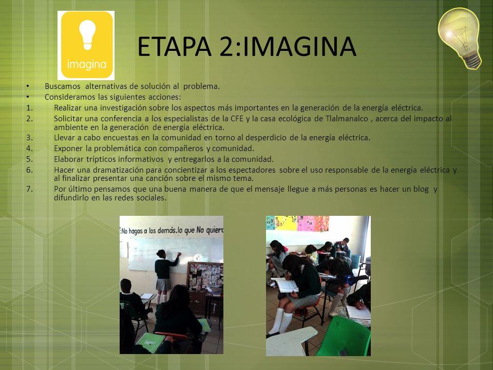 ETAPA 2:IMAGINA Buscamos alternativas de solución al problema.