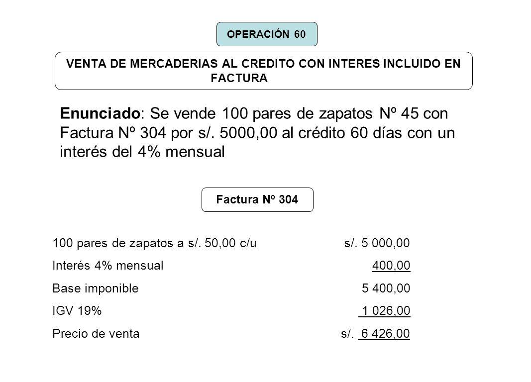 VENTA DE MERCADERIAS AL CREDITO CON INTERES INCLUIDO EN FACTURA