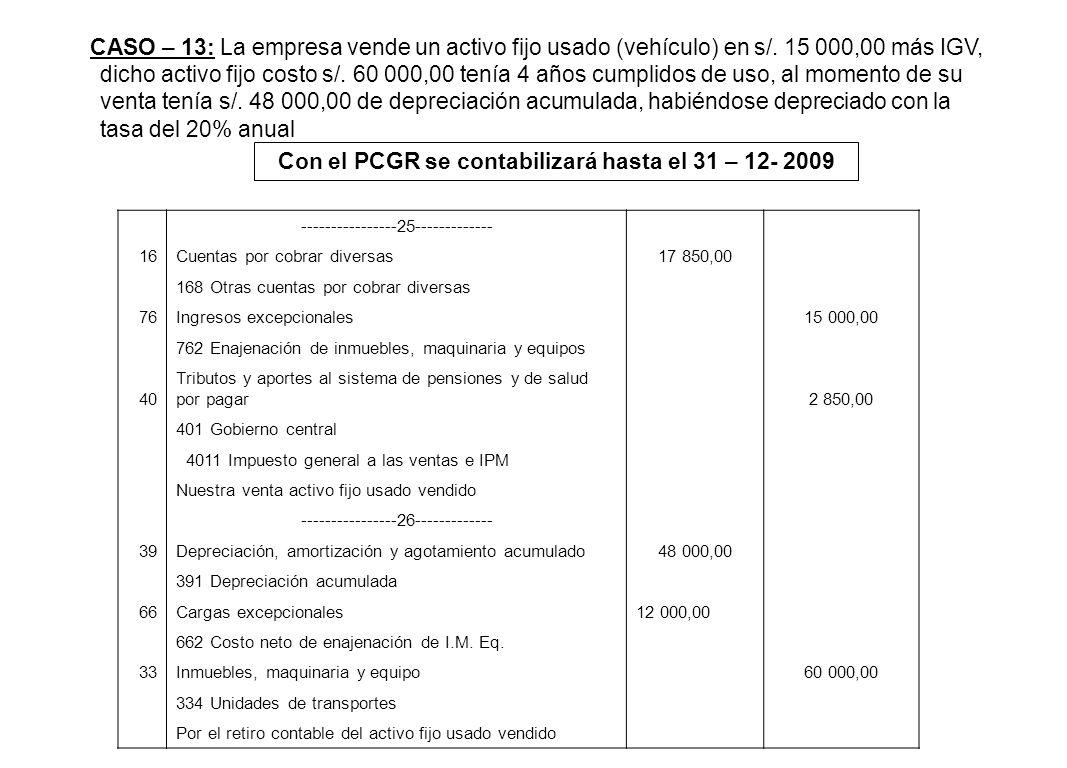 Con el PCGR se contabilizará hasta el 31 – 12- 2009