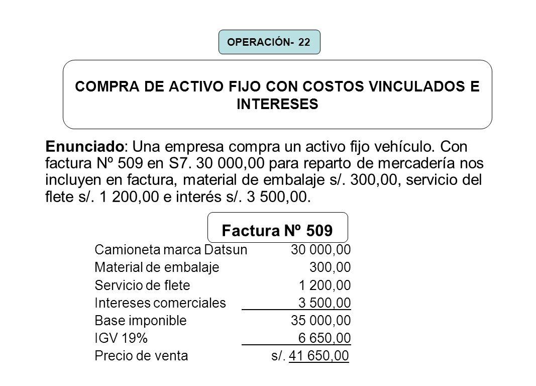 COMPRA DE ACTIVO FIJO CON COSTOS VINCULADOS E INTERESES