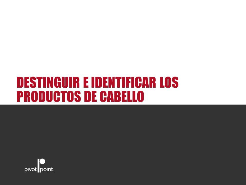 DESTINGUIR E IDENTIFICAR LOS PRODUCTOS DE CABELLO