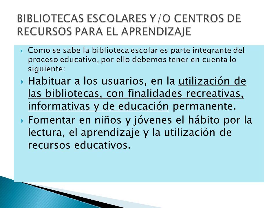 BIBLIOTECAS ESCOLARES Y/O CENTROS DE RECURSOS PARA EL APRENDIZAJE