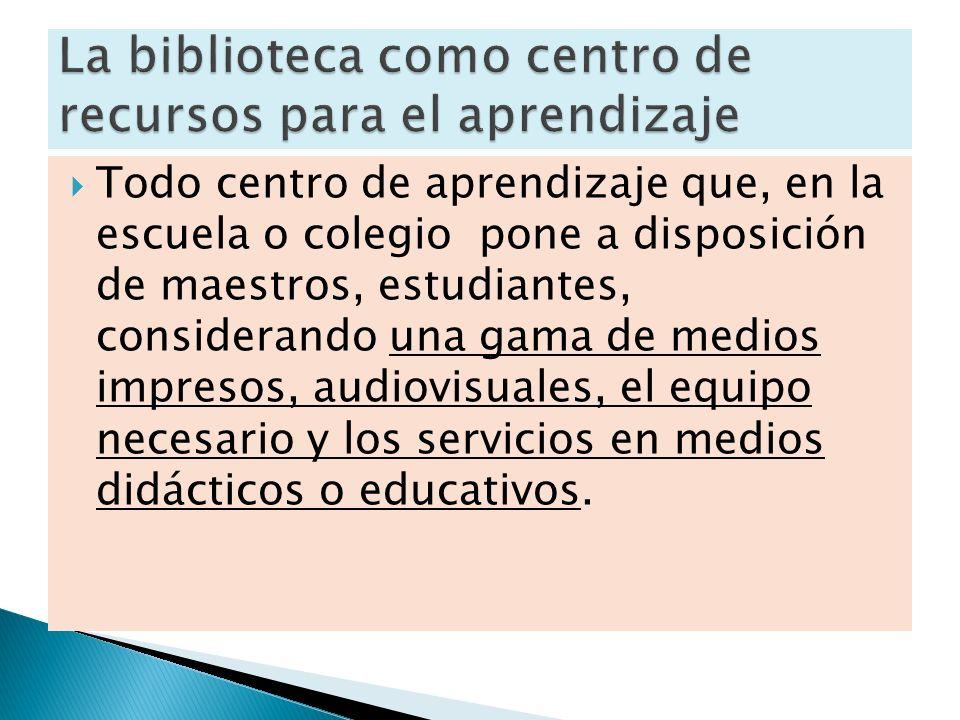 La biblioteca como centro de recursos para el aprendizaje