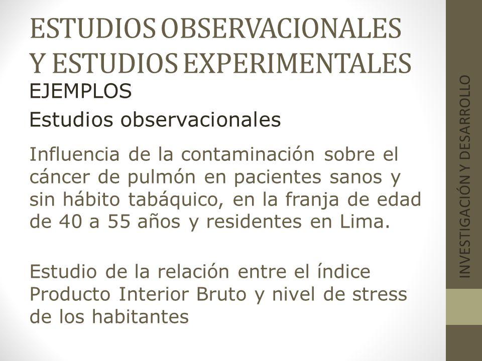 ESTUDIOS OBSERVACIONALES Y ESTUDIOS EXPERIMENTALES