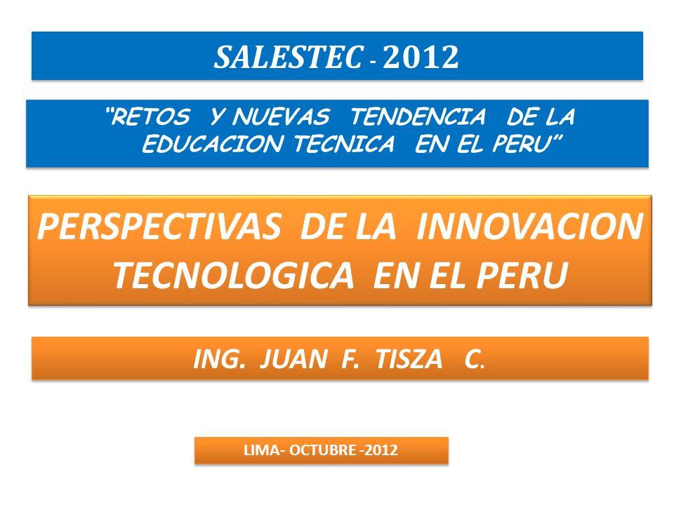 PERSPECTIVAS DE LA INNOVACION TECNOLOGICA EN EL PERU