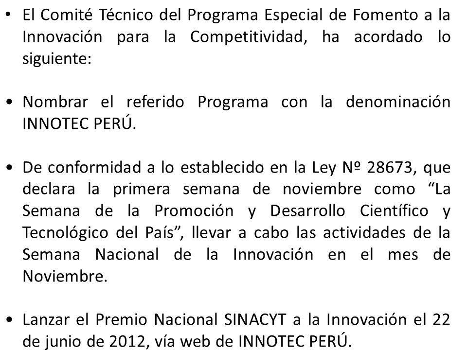 El Comité Técnico del Programa Especial de Fomento a la Innovación para la Competitividad, ha acordado lo siguiente: