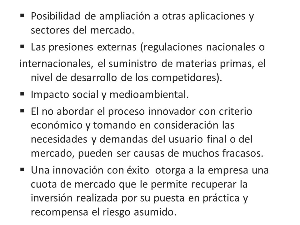 Posibilidad de ampliación a otras aplicaciones y sectores del mercado.