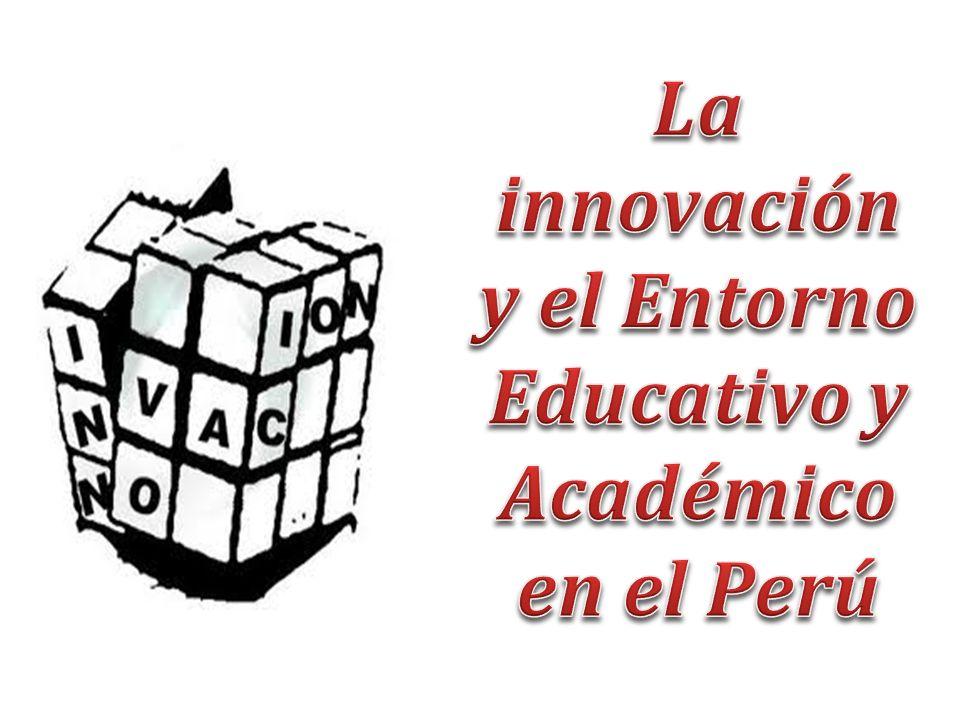La innovación y el Entorno Educativo y Académico en el Perú