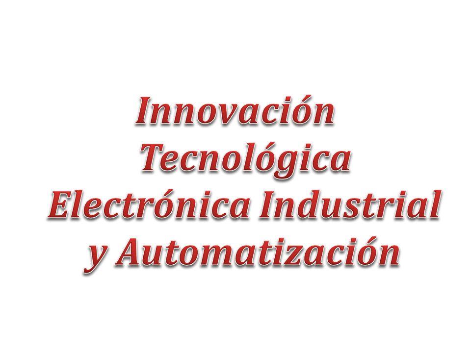 Innovación Tecnológica Electrónica Industrial y Automatización