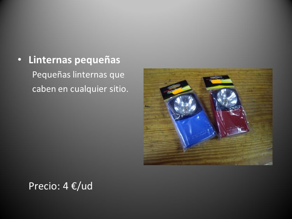 Linternas pequeñas Precio: 4 €/ud Pequeñas linternas que
