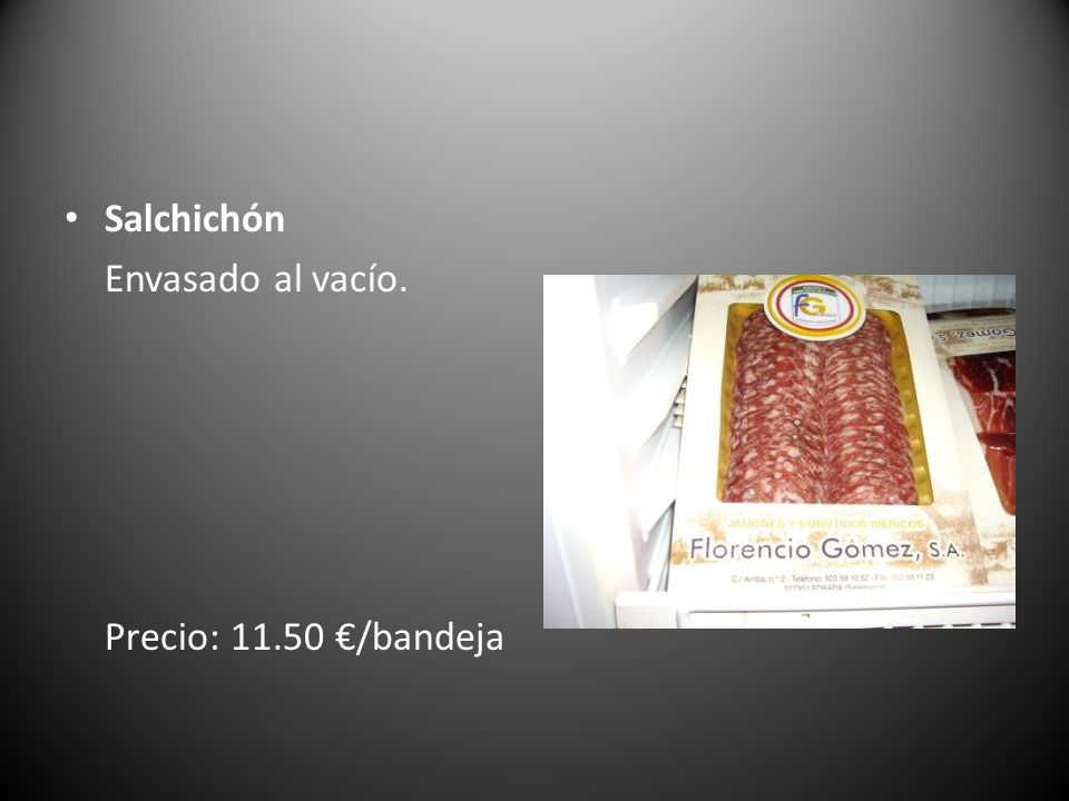 Salchichón Envasado al vacío. Precio: 11.50 €/bandeja