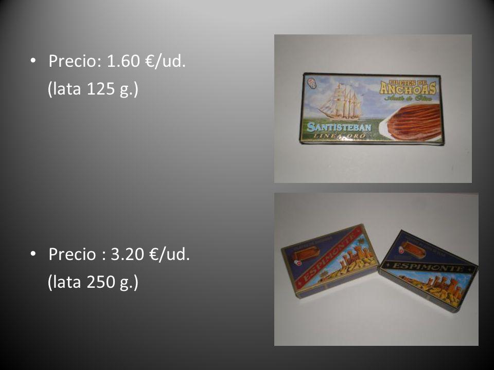 Precio: 1.60 €/ud. (lata 125 g.) Precio : 3.20 €/ud. (lata 250 g.)