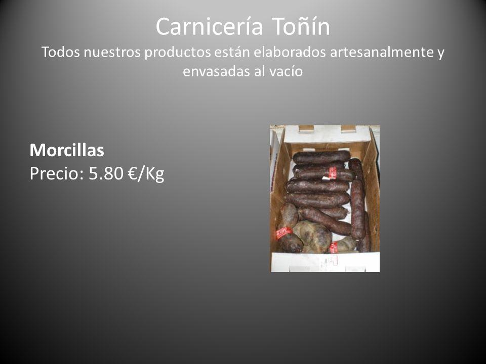 Carnicería Toñín Todos nuestros productos están elaborados artesanalmente y envasadas al vacío