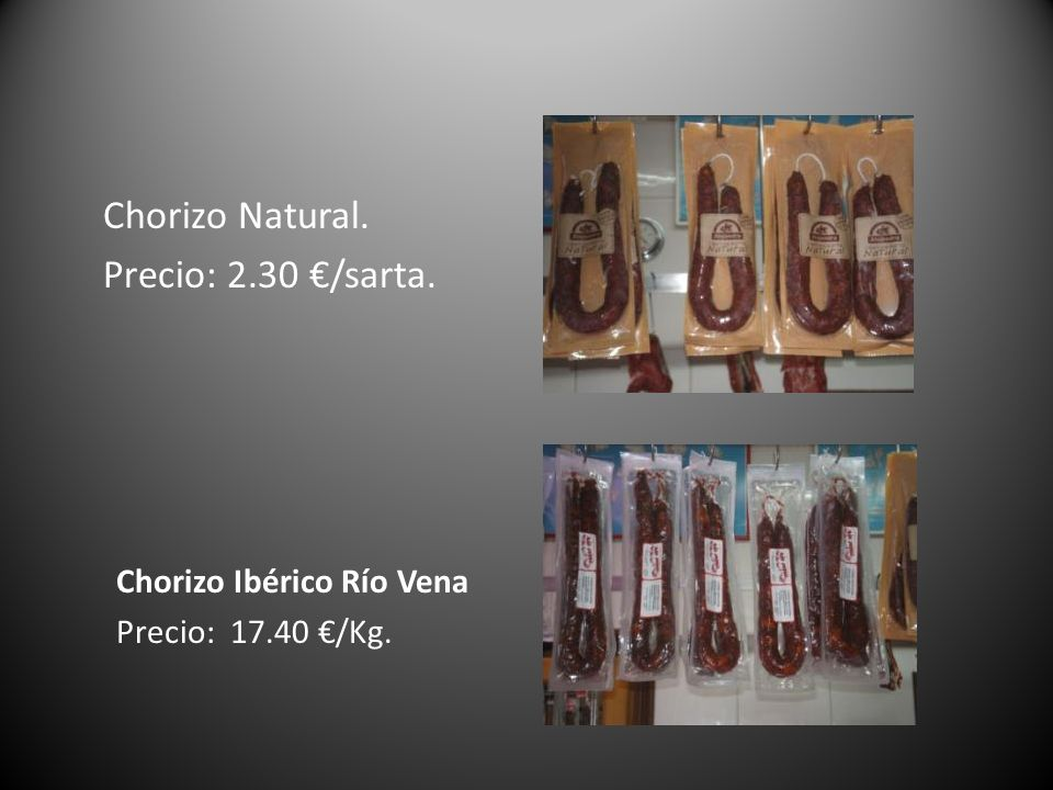 Chorizo Natural. Precio: 2.30 €/sarta. Chorizo Ibérico Río Vena