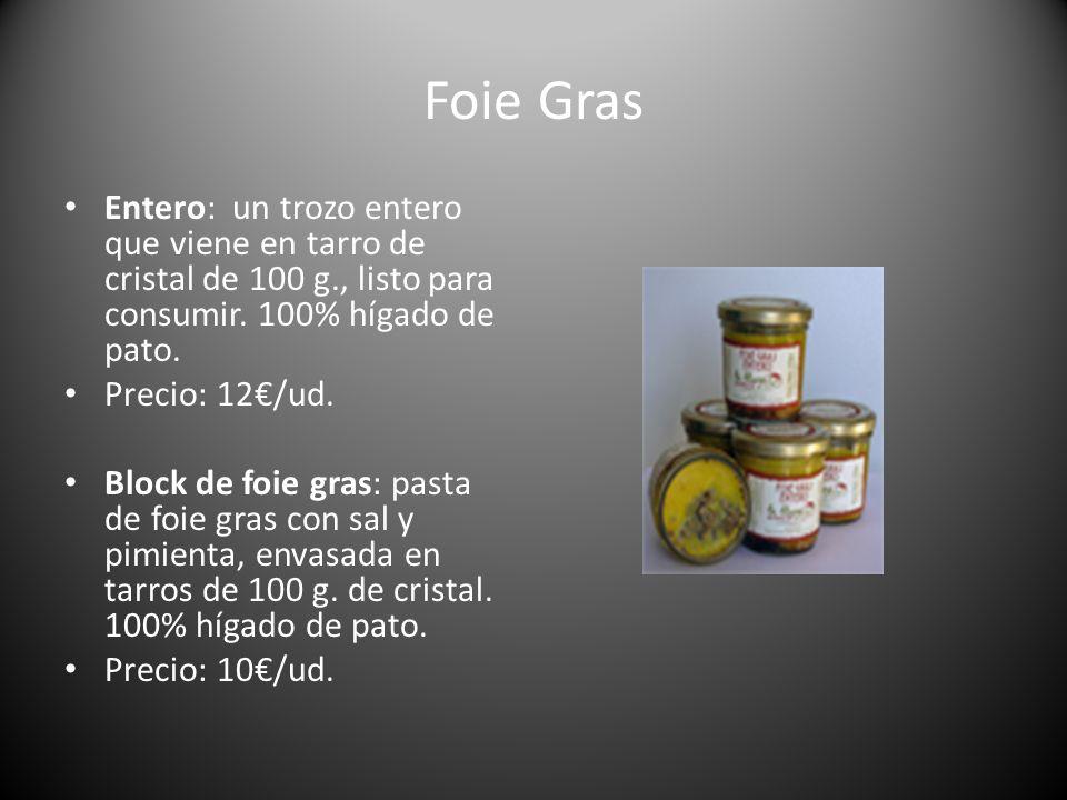 Foie GrasEntero: un trozo entero que viene en tarro de cristal de 100 g., listo para consumir. 100% hígado de pato.