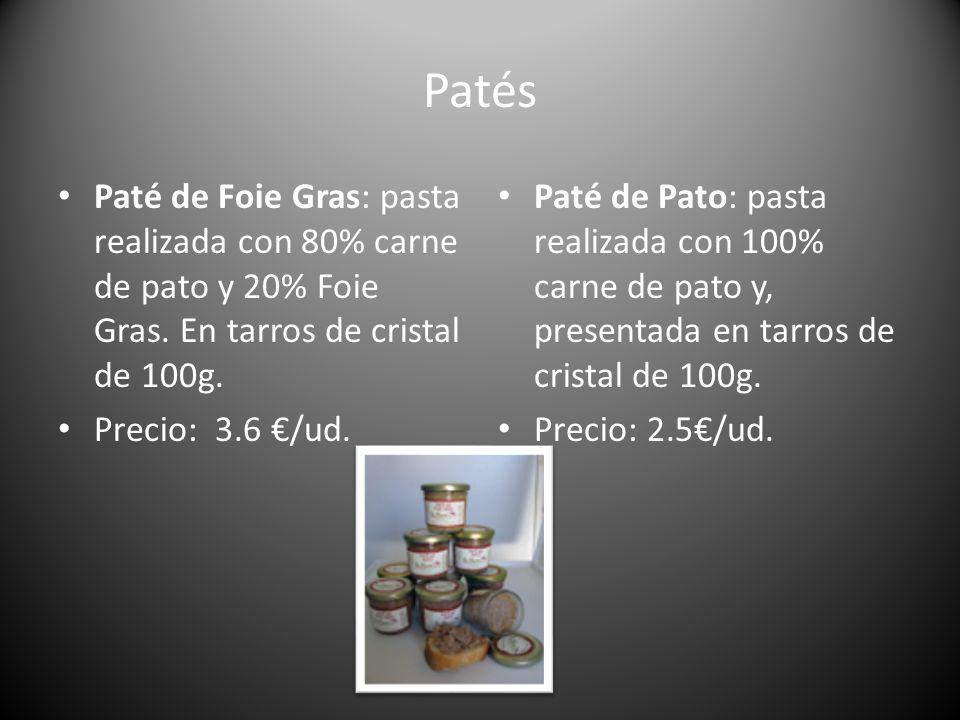 PatésPaté de Foie Gras: pasta realizada con 80% carne de pato y 20% Foie Gras. En tarros de cristal de 100g.