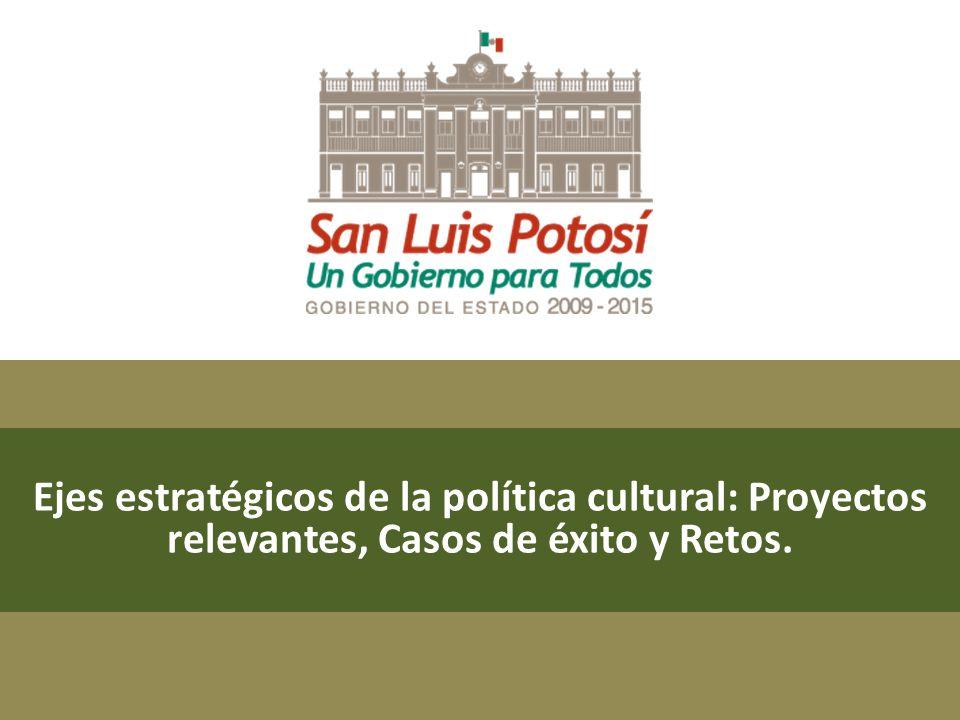 Ejes estratégicos de la política cultural: Proyectos relevantes, Casos de éxito y Retos.