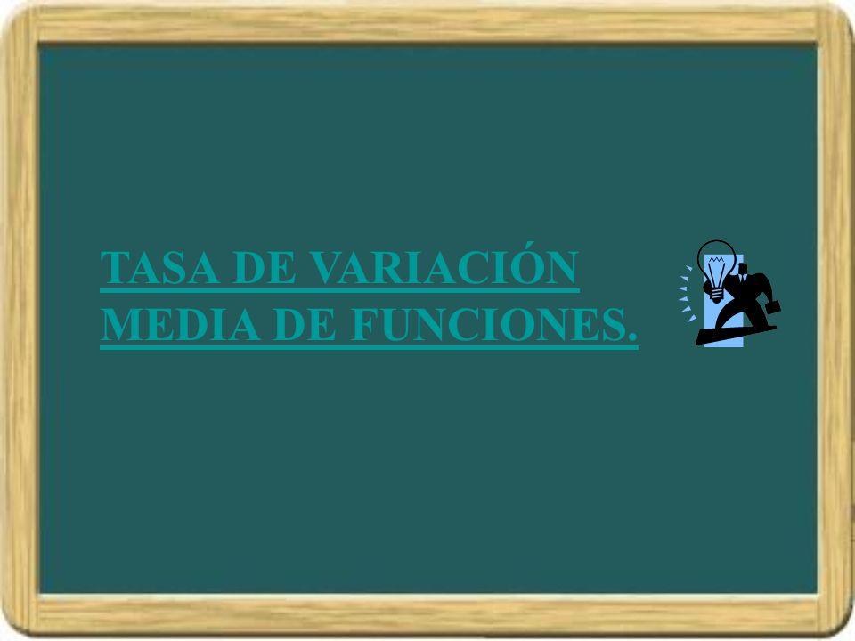 TASA DE VARIACIÓN MEDIA DE FUNCIONES.