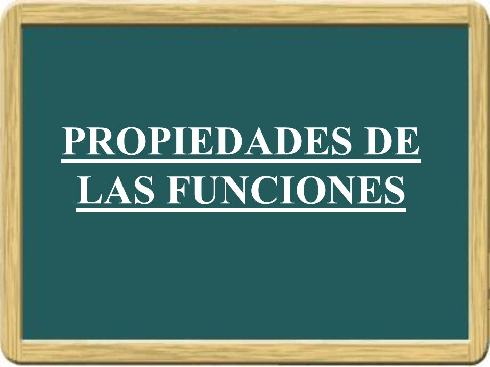 PROPIEDADES DE LAS FUNCIONES